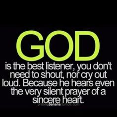 The very silent prayer of a sincere heart.