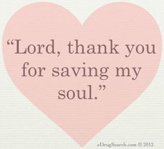 LORD, than you for saving my soul. AMEN More