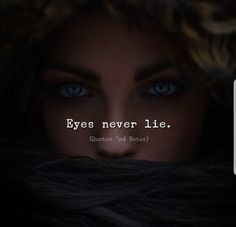 Eyes never lies deep thoughts quotes life quotes words. Eyes Quotes Soul, Eye Quotes, Attitude Quotes, Wisdom Quotes, Words Quotes, Sayings, Meaningful Quotes, Inspirational Quotes, Motivational Quotes