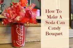 Soda Can Candy Bouquet  •  Free tutorial with pictures on how to make a candy tree in under 60 minutes