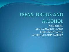 Teens, drugs and alcohol