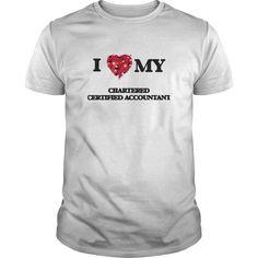I love my Chartered Certified Accountant T-Shirts, Hoodies. CHECK PRICE ==► https://www.sunfrog.com/Jobs/I-love-my-Chartered-Certified-Accountant-White-Guys.html?id=41382