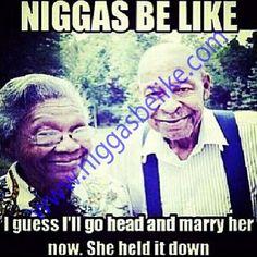 Niggas be like.. #rideordie #rider #wifey