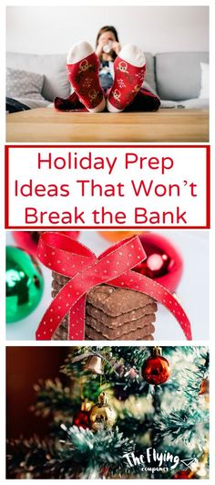 Holiday Prep Ideas That Won't Break the Bank. From shopping and decorating, to baking and entertaining, the holidays give us many reasons to feel overwhelmed and financially stretched. This season, let's lessen the stress by incorporating a few simple tips that help leave a lasting impression without breaking the bank. The Flying Couponer.