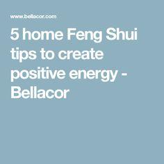 5 home Feng Shui tips to create positive energy - Bellacor
