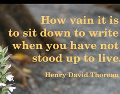 A Quote about writers and writing. Henry David Thoreau