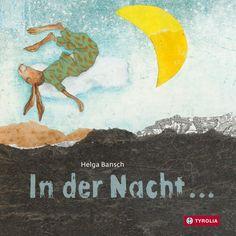 From TYROLIA VERLAG (Austria): In der Nacht... - Helga Bansch -  to be published by Eerdmans