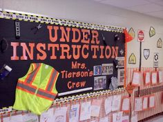 Under Instruction - Road Trip - Konstruktion Construction Bulletin Boards, Construction Theme Classroom, Under Construction Theme, Classroom Board, School Classroom, Preschool Lessons, Art Lessons Elementary, School Wide Themes, Classroom Decor Themes