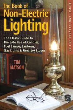 The Book of Non-Electric Lighting For off-the-grid living, you have a lot of options for non-electric lighting. (Solar-battery powered LEDs are not covered here.) This booklet goes through the advantages and disadvantages of different types of petrol-burning lamps.