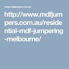 http://www.mdfjumpers.com.au/residential-mdf-jumpering-melbourne/