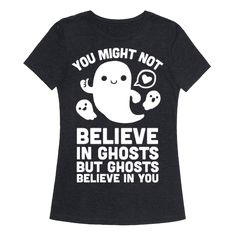 You Might Not Believe in Ghosts But Ghosts Believe in You Racerback