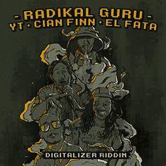 Radikal Guru - Digitalizer Riddim ft YT, Cian Finn & El Fata – Unearthed Sounds