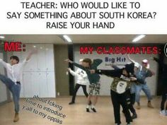 When my teacher asked a question about Korea, my whole just stared at me to answer.