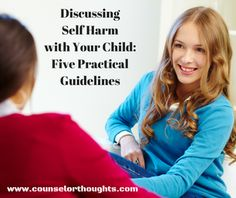 5 Practical Suggestions for Discussing Self Harm with Your Child