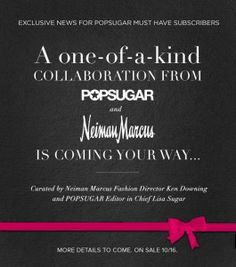 POPSUGAR & Neiman Marcus Limited Edition Box ~ Details & Release Date