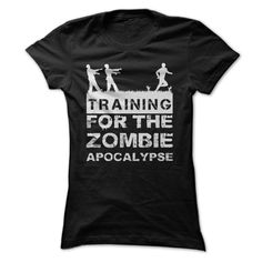 Training For The Zombie Apocalypse T Shirt | Buy this T shirt at http://www.sunfrogshirts.com/Training-For-The-Zombie-Apocalypse-T-Shirt-Black-Ladies.html?6987