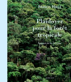Dans ce livre qui fait suite au film Il était une forêt, Francis Hallé nous offre une « défense et célébration » des somptueuses forêts tropi