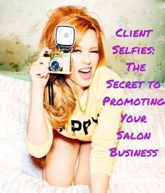 Read our latest blog article: Client Selfies: The Secret To Promoting Your Salon Business  #clientselfies #salonbusiness #salonpromotions