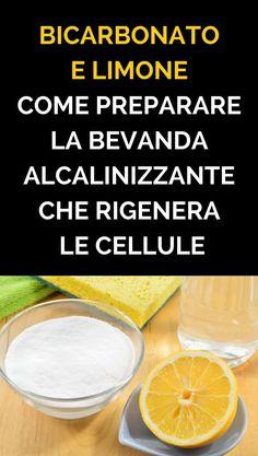Bicarbonato e Limone: Come preparare la bevanda alcalinizzante che rigenera le cellule