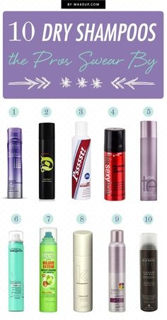 10 Dry Shampoos the Pros Swear By! But I would also include the Batiste dry shampoo! AHMAZING!