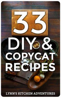 33 DIY and Copycat Recipes