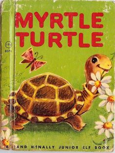 MYRTLE TURTLE A Rand McNally Junior Elf Book Copyright 1961 By Diane Sherman Illustrated by Jean Tamburine No writing. Last page has a tiny closed edge tear at lower inside corner of the page. Old Children's Books, Vintage Children's Books, Antique Books, Vintage Kids, Vintage Images, Vintage Art, Little Golden Books, Little Books, Turtle Book