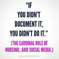 """""""If you didn't document it, you didn't do it."""" Could be your patient assessment...could be the meal you ate from an exclusive restaurant...♀️ I'm putting together a presentation for the 2018 New Jersey Nursing Students Convention about social media & nursing, & I'll be speaking to an awesome group of student nurses on 3/1 regarding some of the pros & cons of this very public age! Is there anything you guys can suggest to add to my presentation? ▫️ ▫️ ▫️ ❤️ ▫️ #nurs..."""