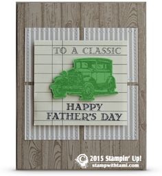"a ""classic"" for Father's Day (pun intended lol). From the Stampin Up Guy Greetings stamp set, naturally, with some Hardwood stamp for the background. BLOG HOP: Mantown – Let's hear it for the boys"
