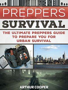 Preppers Survival: The Ultimate Preppers Guide to Prepare You for Urban Survival (Survival Gear, survivalist, Survival Tips) by Arthur Cooper http://www.amazon.com/dp/B015K1JYVO/ref=cm_sw_r_pi_dp_sB8lwb1JXN7E7