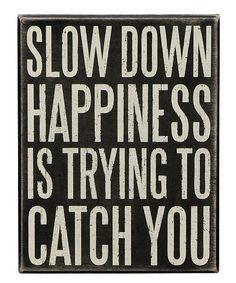 'Slow Down'