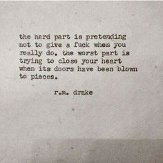 Robert M. Drake - Its doors have been blown to pieces. Poetry Quotes, Lyric Quotes, Sad Quotes, Words Quotes, Quotes To Live By, Best Quotes, Love Quotes, Inspirational Quotes, Sayings