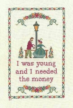 I was young and I needed the money