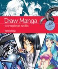 Draw Manga: Complete Skills - Sonia Leong - Muu (9781844489381) - Kirjat - CDON.COM