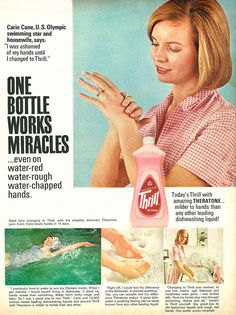 "https://flic.kr/p/C4tSBT | 1965 Ad, Thrill Detergent for Dishes, with Endorsement from Carin Cone, U.S. Olympic Swimming Champion | Tagline: ""One Bottle Works Miracles... even on water-red, water-rough, water-chapped hands.""  About Olympic medalist swimmer Carin Cone, via Wikipedia: Carin Alice Cone (b. April 18, 1940), also known by her married name Carin Cone Vanderbush, is an American former competition swimmer, Olympic medalist, and former world record-holder.   She compet..."