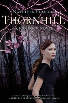 Thornhill by Kathleen Peacock | Hemlock, BK#2 | Publisher: Katherine Tegen Books | Publication Date: September 9, 2013  Gotta read this series, looks so good!