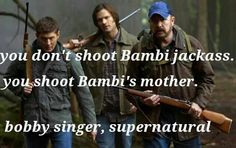 Bobby singer quote, how to win friends and influence monsters