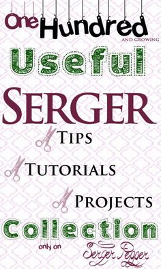 100+ Serger Links: Serger Tips, Serger Tutorials, Serger Books, Serger Videos... Everything you need, all in one post (available in PDF too!)... only on SergerPepper.com