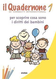 Il quadernone dei diritti dei bambini Amnesty International, Preschool, Childhood, Teacher, Education, Kids, Fictional Characters, Room Ideas, Party