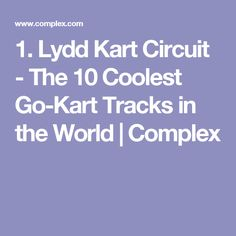 1. Lydd Kart Circuit - The 10 Coolest Go-Kart Tracks in the World | Complex