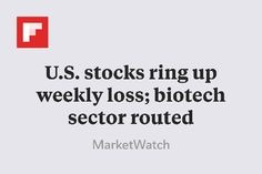 U.S. stocks ring up weekly loss; biotech sector routed http://flip.it/7sSTh