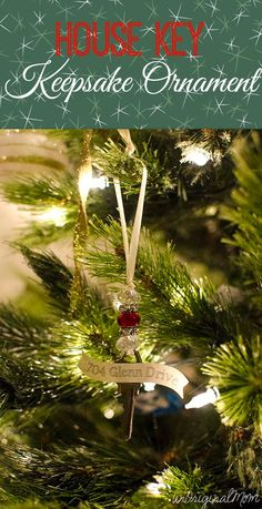 Take a key from your old house and hang it on your tree as a keepsake ornament!