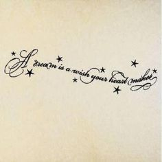 a dream is a wish your heart makes tattoo - Google Search