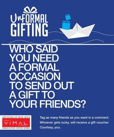 Tag your family member, friend or someone special and they might just receive an 'Unformal Gift' from you. Tag as many people you want as a comment and we will select 5 lucky winners who will receive a gift.