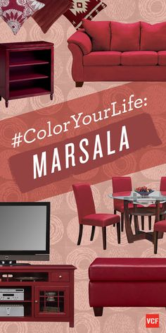 Color your home with Pantone's Marsala. Red equals energy and passion!