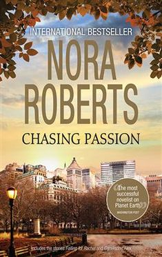 Chasing Passion by Nora Roberts