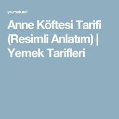 Anne Köftesi Tarifi (Resimli Anlatım) | Yemek Tarifleri