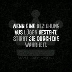 Wenn eine Beziehung aus Lügen besteht, stirbt sie durch die Wahrheit. ~ Spruchbilder24.de - Die besten Sprüche und Zitate als Bilder!