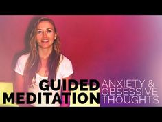 Guided Meditation for Anxiety & Obsessive Thoughts - Brett Larkin Yoga
