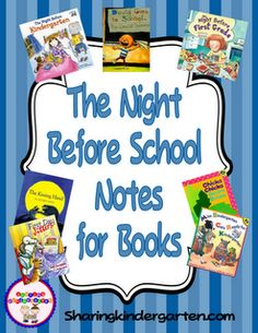 "Sharing Kindergarten: Freebie Start of the Year Reading Notes Home, we are sending our students home from orientation with the book ""The Night Before Kindergarten"", there is a free note to go along with this book and 6 others on this blog!"