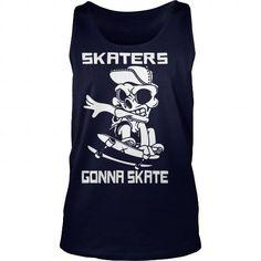 I Love Skaters Gonna SKATE SKATEBOARDING SKATEBOARDER SKATEBOARD Girl Boy Dad Mom Man Men Woman Women T shirts